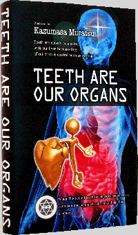 『Teeth are our Organs』